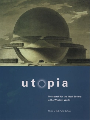 Utopia: The Search for the Ideal Society in the Western World - The New York Public Library, and Schaer, Roland (Editor), and Claeys, Gregory, Professor (Editor)