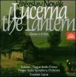 Vítezslav Novák: Lucerna the Lantern