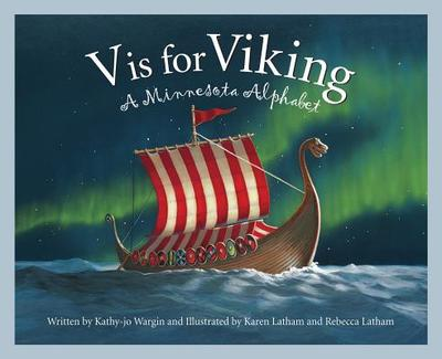 V Is for Viking: A Minnesota Alphabet - Wargin, Kathy-Jo, and Crane, Carol