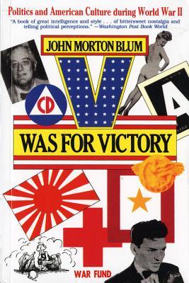 V Was for Victory - Blum, John Morton