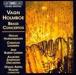 Vagn Holmboe: Brass Concertos