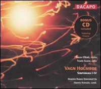 Vagn Holmboe: Sinfonias I-IV (includes bonus CD - Vagn Holmboe: Chairos) - S�ren Elbak (violin); Troels Svane Hermansen (cello); Danish Radio Sinfonietta; Hannu Koivula (conductor)