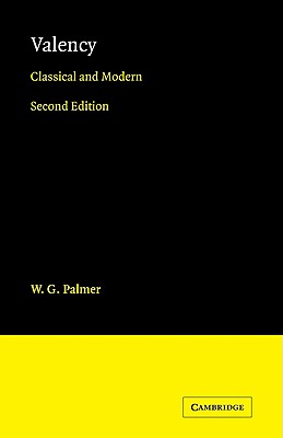 Valency: Classical and Modern - Palmer, W G