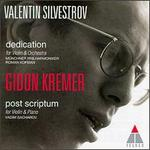 Valentin Silvestrov: Dedication; Post Scriptum
