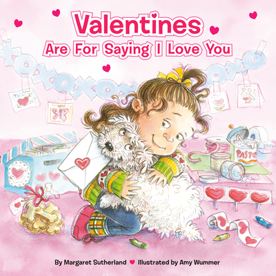 Valentines Are for Saying I Love You - Sutherland, Margaret, Dr.