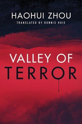 Valley of Terror - Haohui, Zhou