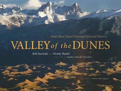 Valley of the Dunes: Great Sand Dunes National Park and Preserve - Rozinski, Bob