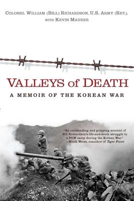 Valleys of Death: A Memoir of the Korean War - Richardson, Bill, and Maurer, Kevin