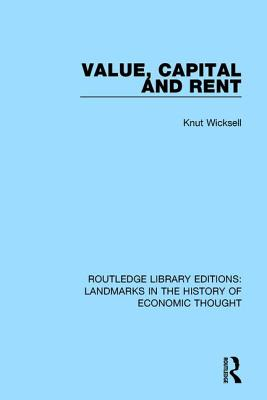 Value, Capital and Rent - Wicksell, Knut
