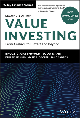 Value Investing: From Graham to Buffett and Beyond - Greenwald, Bruce C, and Kahn, Judd, and Bellissimo, Erin