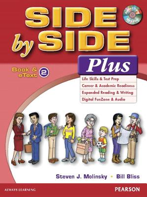 Value Pack: Side by Side Plus 2 Student Book and Etext with Activity Workbook and Digital Audio - Molinsky, Steven J, and Bliss, Bill