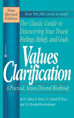 Values Clarification - Simon, Sidney B, and Kirschenbaum, Howard, and Howe, Leland W