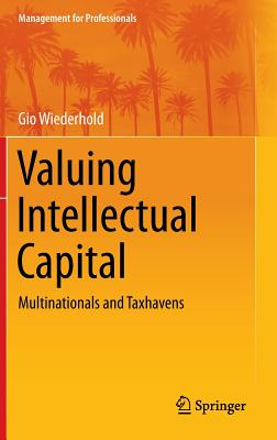 Valuing Intellectual Capital: Multinationals and Taxhavens - Wiederhold, Gio