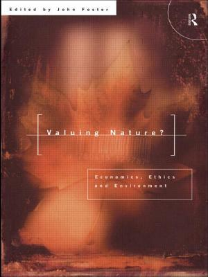 Valuing Nature?: Economics, ethics and environment - Foster, John (Editor)