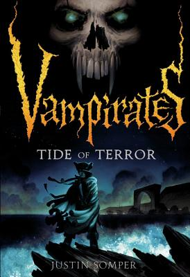 Vampirates 2: Tide of Terror - Somper, Justin