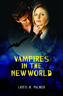 Vampires in the New World - Palmer, Louis H., III