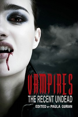 Vampires: The Recent Undead - Hamilton, Laurell K, and Harris, Charlaine (Editor), and Armstrong, Kelly