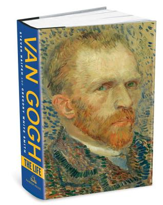 Van Gogh: The Life - Naifeh, Steven, and Smith, Gregory White