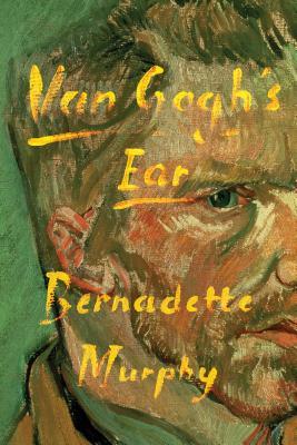 Van Gogh's Ear - Murphy, Bernadette