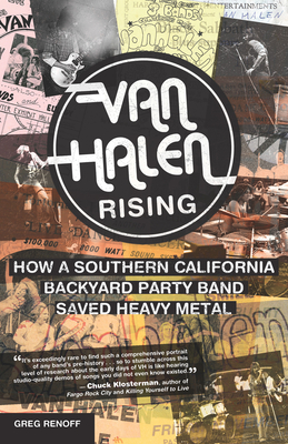Van Halen Rising: How a Southern California Backyard Party Band Saved Heavy Metal - Renoff, Greg