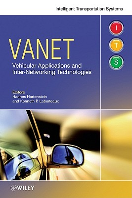 VANET: Vehicular Applications and Inter-Networking Technologies - Hartenstein, Hannes (Editor)
