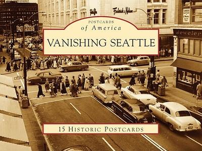 Vanishing Seattle - Humphrey, Clark