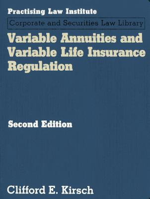 Variable Annuities & Variable Life Insurance Regulation - Kirsch, Clifford