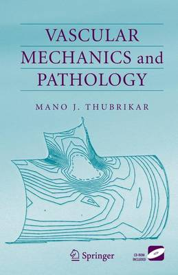Vascular Mechanics and Pathology - Thubrikar, Mano J