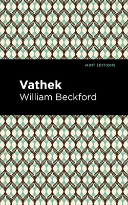 Vathek - Beckford, William, and Editions, Mint (Contributions by)