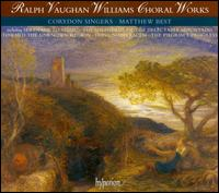 Vaughan Williams: Choral Works - Adrian Thompson (tenor); Aidan Oliver (treble); Alan Opie (baritone); Amanda Roocroft (soprano); Anne Dawson (soprano);...