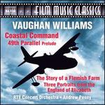 Vaughan Williams: Coastal Command; 49th Parallel Prelude; The Story of a Flemish Farm; Three Portraits from England o