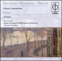 Vaughan Williams, Delius: Piano Concertos; Finzi: Eclouge - Piers Lane (piano); Royal Liverpool Philharmonic Orchestra; Vernon Handley (conductor)