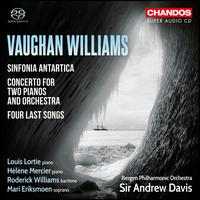 Vaughan Williams: Sinfonia Antartica; Concerto for Two Pianos and Orchestra; Four Last Songs - Hélène Mercier (piano); Louis Lortie (piano); Mari Eriksmoen (soprano); Roderick Williams (baritone);...