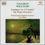 Vaughan Williams: Symphony No. 2; The Wasps
