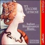 Vecchie Letrose: Italian Renaissance Music