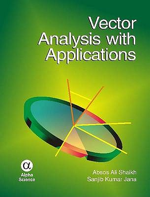 Vector Analysis with Applications - Shaikh, Absos Ali, and Jana, Sanjib Kumar
