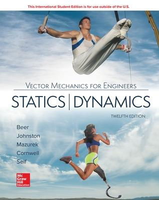 Vector Mechanics for Engineers: Statics and Dynamics - Beer, Ferdinand, and Johnston, Jr., E. Russell, and Mazurek, David