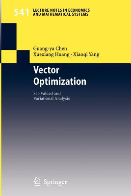 Vector Optimization: Set-Valued and Variational Analysis - Chen, Guang-YA