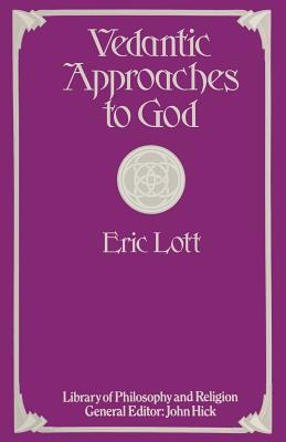 Vedantic Approaches to God - Lott, Eric