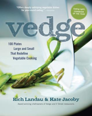 Vedge: 100 Plates Large and Small That Redefine Vegetable Cooking - Landau, Rich, and Jacoby, Kate, and Yonan, Joe (Foreword by)