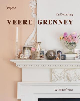 Veere Grenney: A Point of View: On Decorating - Grenney, Veere, and Guilding, Ruth (Text by), and Bowles, Hamish (Foreword by)