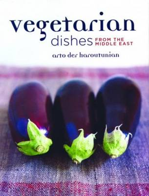 Vegetarian Dishes from the Middle East - Der Haroutunian, Arto