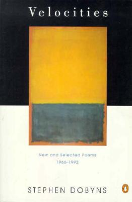 Velocities: New and Selected Poems: 1966-1992 - Dobyns, Stephen