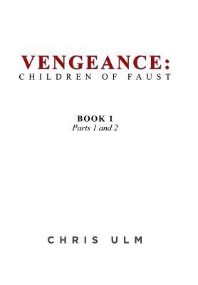 Vengeance: Children of Faust: Book 1 - Ulm, Chris