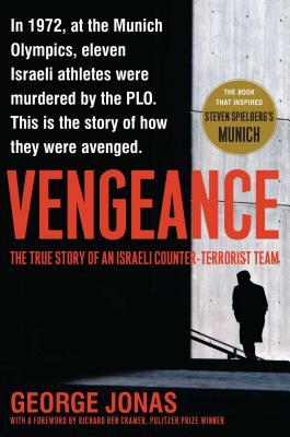 Vengeance: The True Story of an Israeli Counter-Terrorist Team - Jonas, George