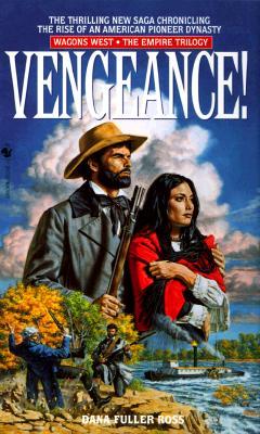 Vengeance! - Ross, Dana Fuller