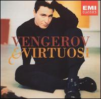 Vengerov & Virtuosi - Maxim Vengerov (violin); Vag Papian (piano)