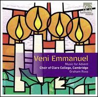 Veni Emmanuel - Abigail Gostick (alto); Eleanor Brindle (soprano); Gabrielle Haigh (soprano); John Lawrence Jones (baritone);...