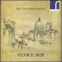 Venice 1629 - Faye Newton (soprano); Gonzaga Band; Helen Roberts (cornet); Jamie Savan (muted cornet); Jamie Savan (tenor cornet);...