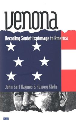 Venona: Decoding Soviet Espionage in America - Haynes, John Earl, Mr., and Klehr, Harvey, Mr.